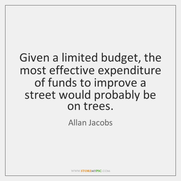 Given a limited budget, the most effective expenditure of funds to improve ...