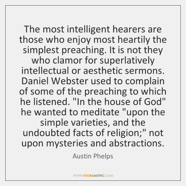 The most intelligent hearers are those who enjoy most heartily the simplest ...