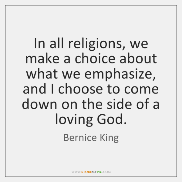 In all religions, we make a choice about what we emphasize, and ...