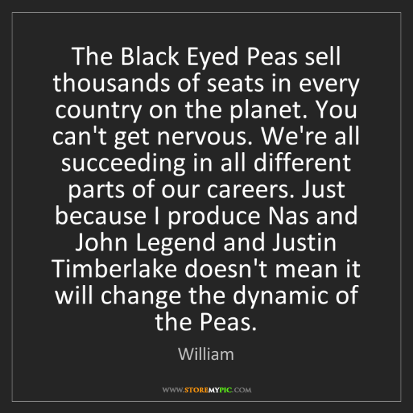 William: The Black Eyed Peas sell thousands of seats in every...