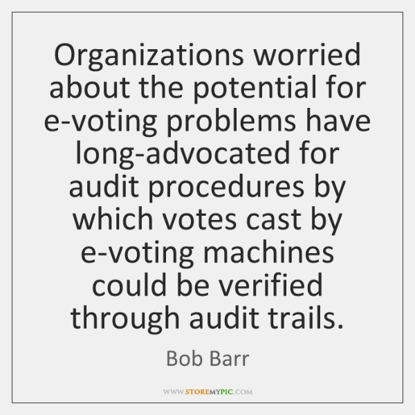 Organizations worried about the potential for e-voting problems have long-advocated for audit ...