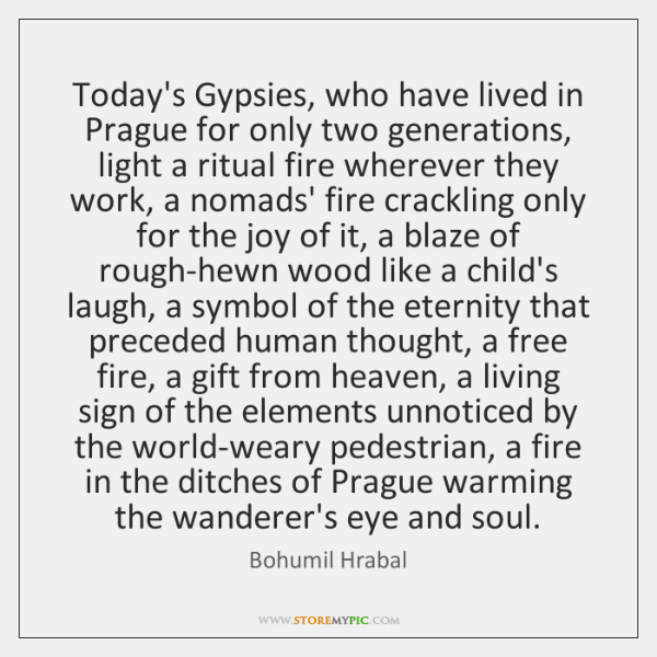 Today's Gypsies, who have lived in Prague for only two generations, light ...
