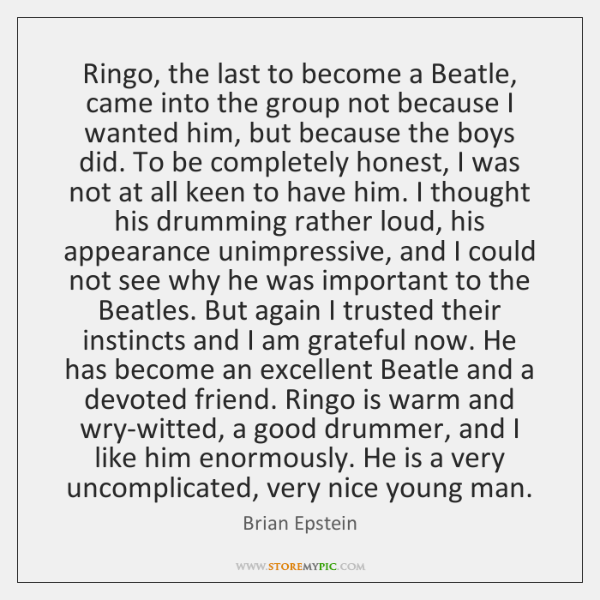Ringo, the last to become a Beatle, came into the group not ...