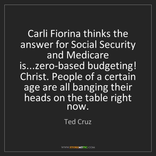 Ted Cruz: Carli Fiorina thinks the answer for Social Security and...