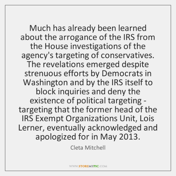 Much has already been learned about the arrogance of the IRS from ...