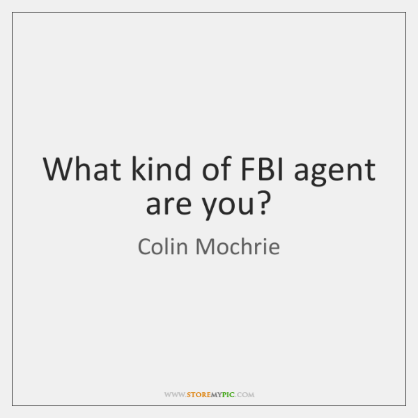 What kind of FBI agent are you?
