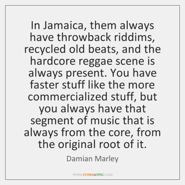 In Jamaica, them always have throwback riddims, recycled old beats, and the ...