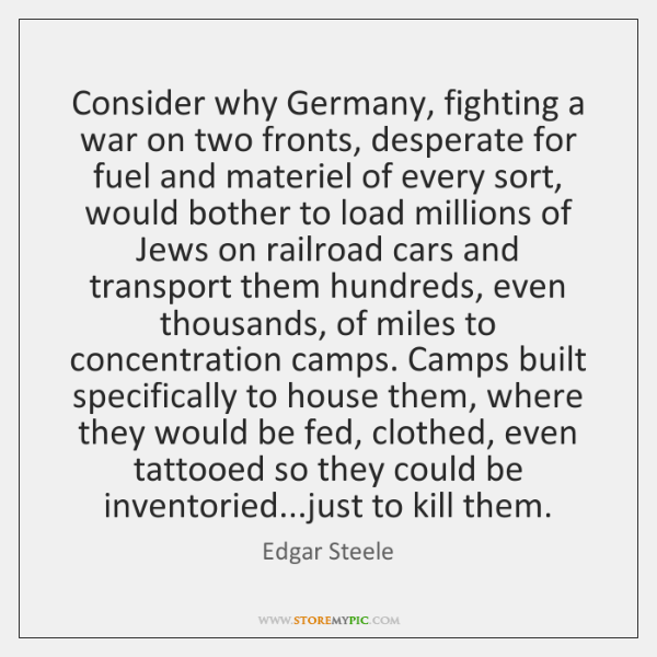 Consider why Germany, fighting a war on two fronts, desperate for fuel ...