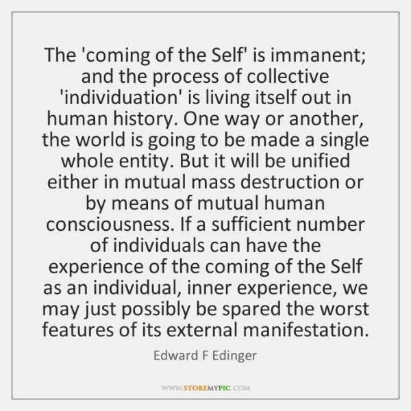 The 'coming of the Self' is immanent; and the process of collective ...