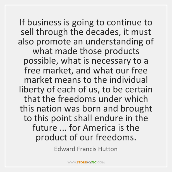 If business is going to continue to sell through the decades, it ...