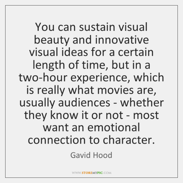 You can sustain visual beauty and innovative visual ideas for a certain ...