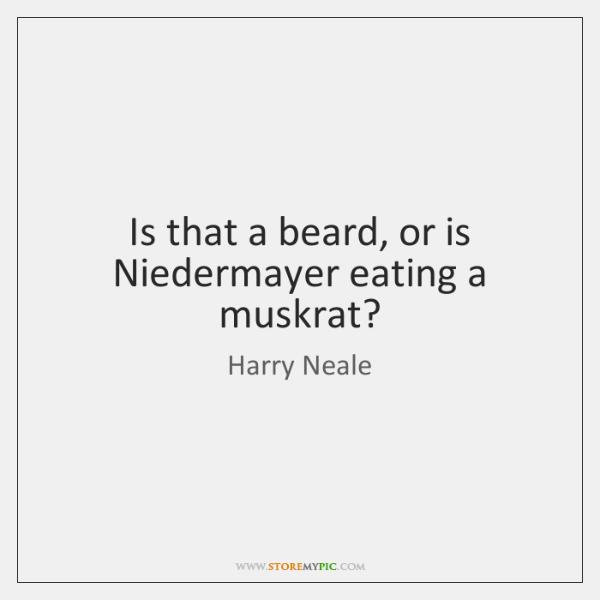 Is that a beard, or is Niedermayer eating a muskrat?
