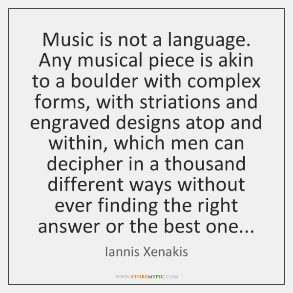 Music is not a language. Any musical piece is akin to a ...