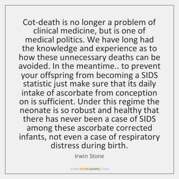 Cot-death is no longer a problem of clinical medicine, but is one ...