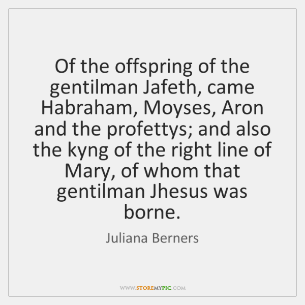 Of the offspring of the gentilman Jafeth, came Habraham, Moyses, Aron and ...