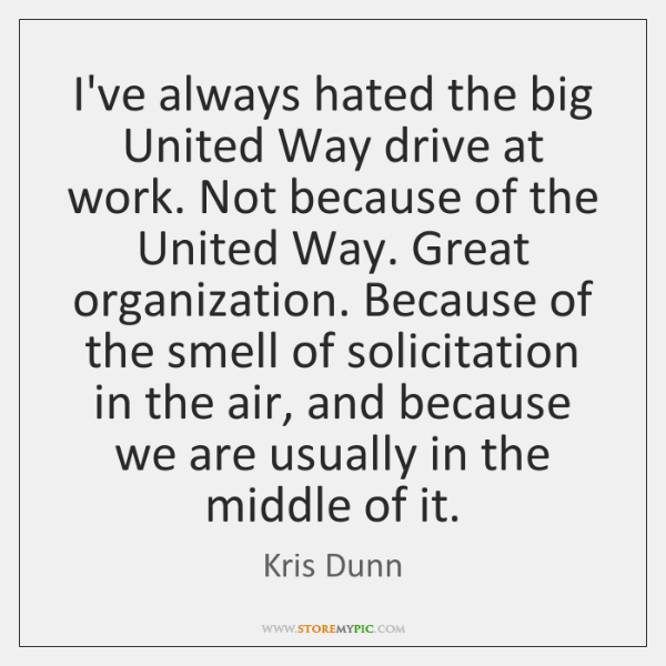 I've always hated the big United Way drive at work. Not because ...