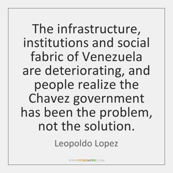 The infrastructure, institutions and social fabric of Venezuela are deteriorating, and people ...