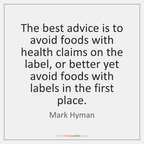 The best advice is to avoid foods with health claims on the ...