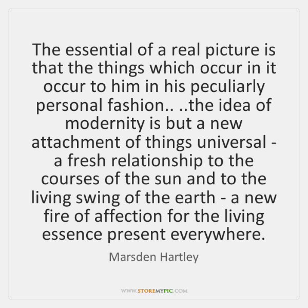 The essential of a real picture is that the things which occur ...