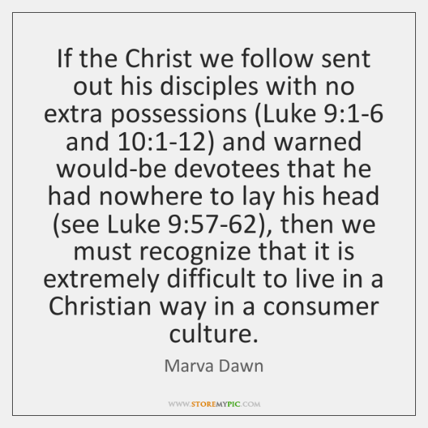 If the Christ we follow sent out his disciples with no extra ...