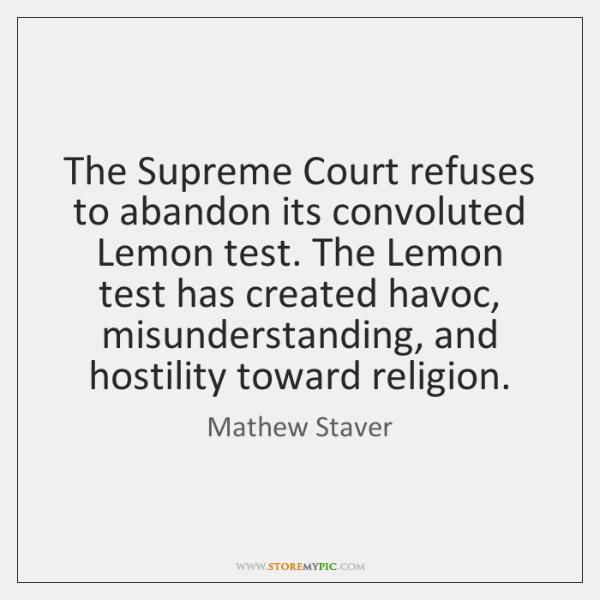 The Supreme Court refuses to abandon its convoluted Lemon test. The Lemon ...