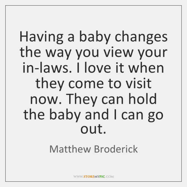 Having a baby changes the way you view your in-laws. I love ...