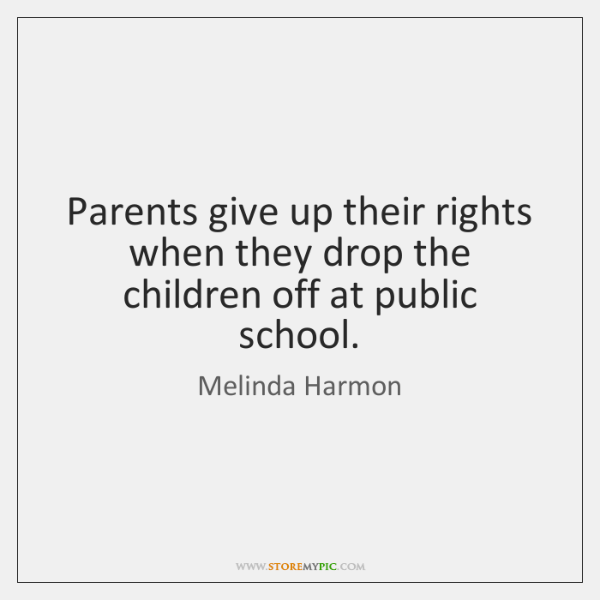 Parents give up their rights when they drop the children off at ...