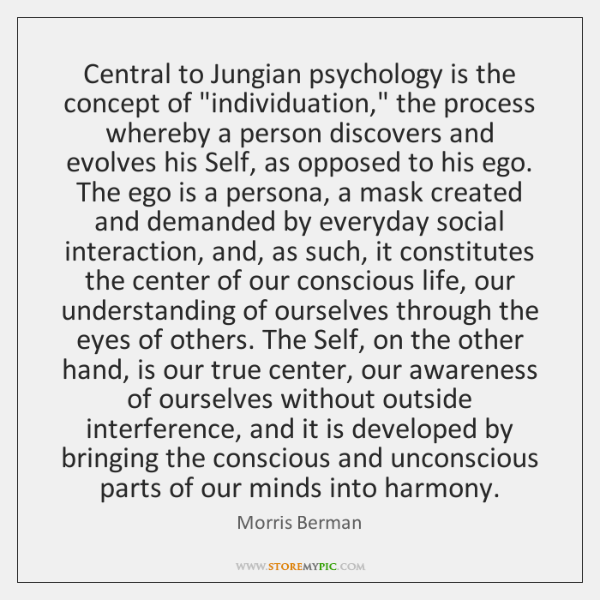 Central to Jungian psychology is the concept of