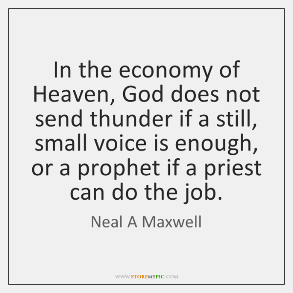 In the economy of Heaven, God does not send thunder if a ...