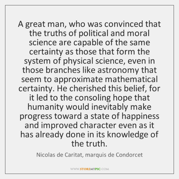 A great man, who was convinced that the truths of political and ...