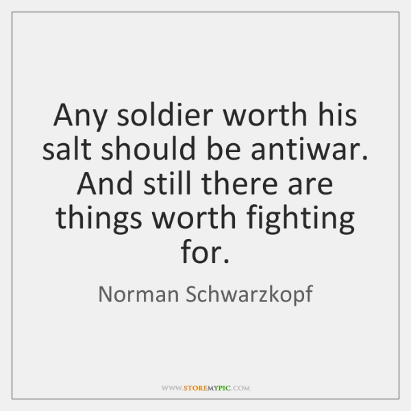 Any soldier worth his salt should be antiwar. And still there are ...