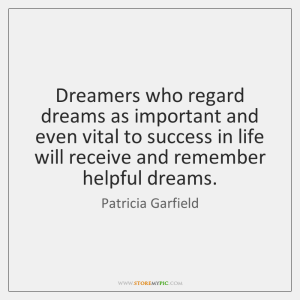 Dreamers who regard dreams as important and even vital to success in ...