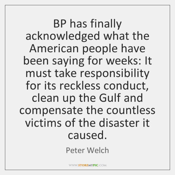 BP has finally acknowledged what the American people have been saying for ...