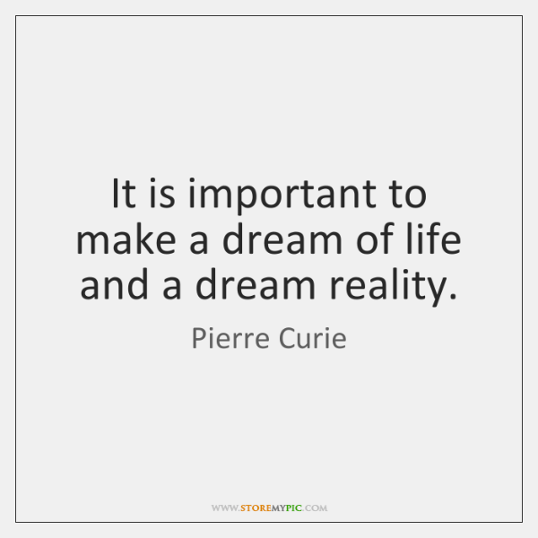It is important to make a dream of life and a dream ...