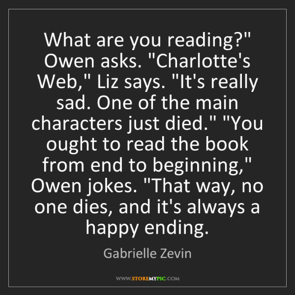 "Gabrielle Zevin: What are you reading?"" Owen asks. ""Charlotte's Web,""..."