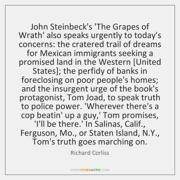 John Steinbeck's 'The Grapes of Wrath' also speaks urgently to today's concerns: ...