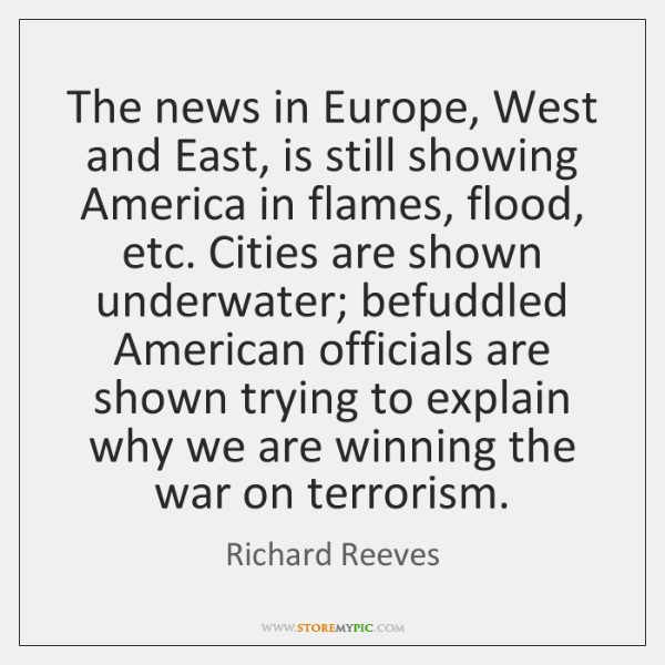 The news in Europe, West and East, is still showing America in ...