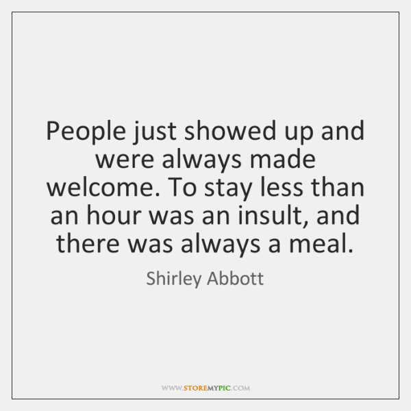 People just showed up and were always made welcome. To stay less ...