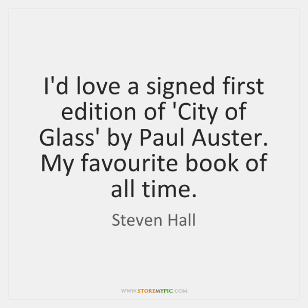 I'd love a signed first edition of 'City of Glass' by Paul ...