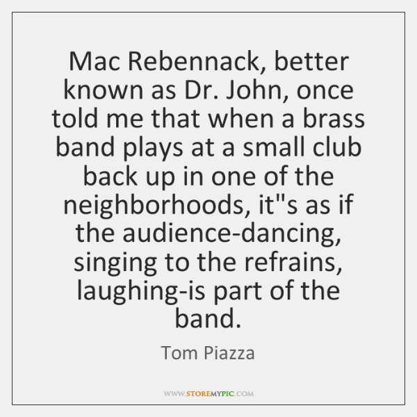 Mac Rebennack, better known as Dr. John, once told me that when ...