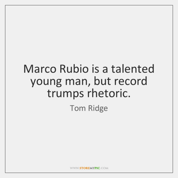 Marco Rubio is a talented young man, but record trumps rhetoric.