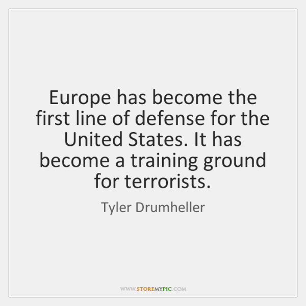 Europe has become the first line of defense for the United States. ...