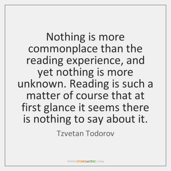 Nothing is more commonplace than the reading experience, and yet nothing is ...
