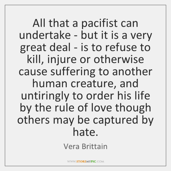 All that a pacifist can undertake - but it is a very ...