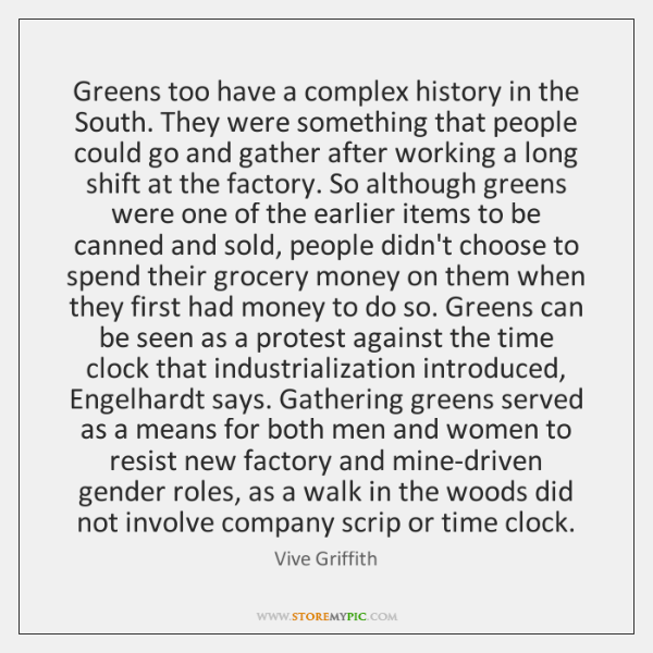 Greens too have a complex history in the South. They were something ...