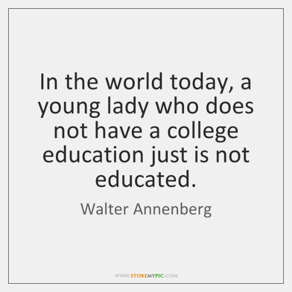 In the world today, a young lady who does not have a ...