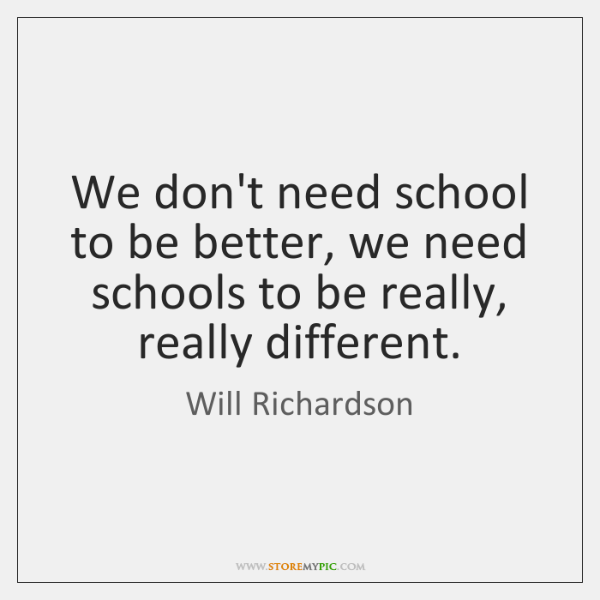 We don't need school to be better, we need schools to be ...
