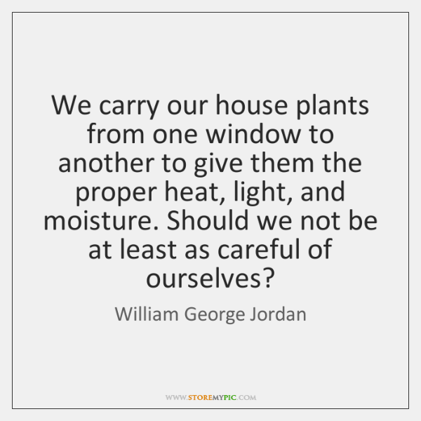 We carry our house plants from one window to another to give ...