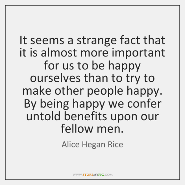 It seems a strange fact that it is almost more important for ...