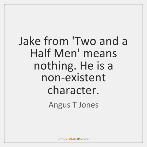Jake from 'Two and a Half Men' means nothing. He is a ...